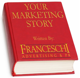 'Your Marketing Story' Written by Franceschi Advertising